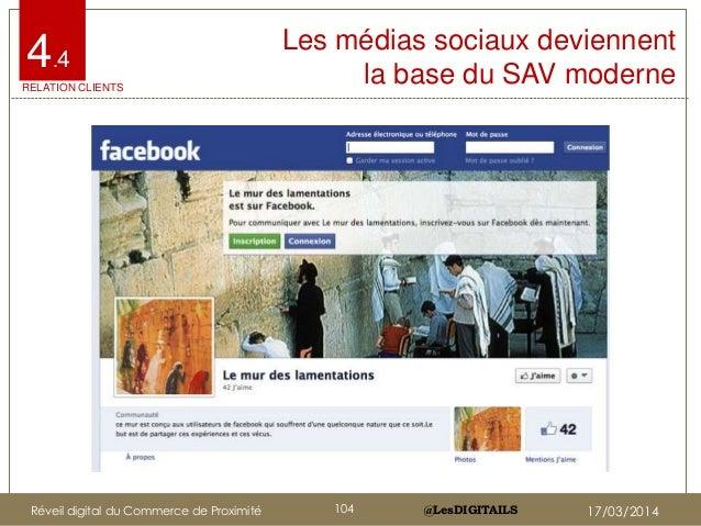 @LesDIGITAILS@LesDIGITAILS Les médias sociaux deviennent la base du SAV moderne 4.4 RELATION CLIENTS Réveil digital du Com...