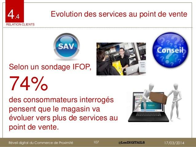 @LesDIGITAILS@LesDIGITAILS Evolution des services au point de vente Selon un sondage IFOP, 74% des consommateurs interrogé...