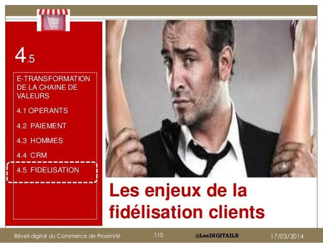 @LesDIGITAILS Les enjeux de la fidélisation clients 4.5 E-TRANSFORMATION DE LA CHAINE DE VALEURS 4.1 OPERANTS 4.2 PAIEMENT...
