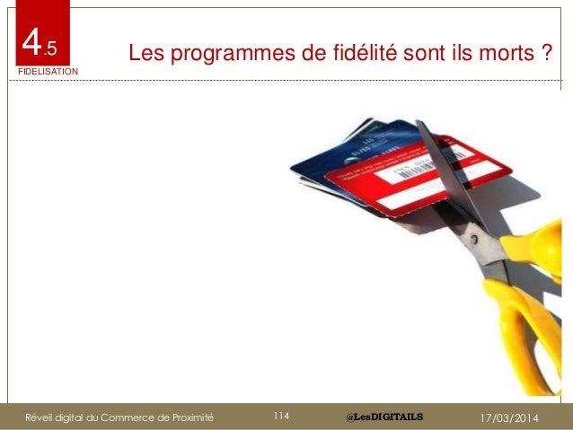 @LesDIGITAILS@LesDIGITAILS Les programmes de fidélité sont ils morts ?4.5 FIDELISATION Réveil digital du Commerce de Proxi...
