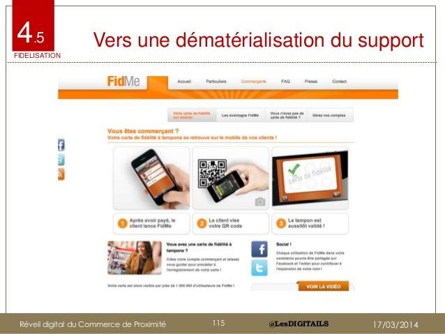 @LesDIGITAILS@LesDIGITAILS Vers une dématérialisation du support4.5 FIDELISATION Réveil digital du Commerce de Proximité 1...