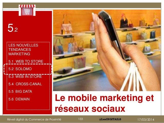 @LesDIGITAILS Le mobile marketing et réseaux sociaux Cliquez sur l'icône pour ajouter une image 5.2 LES NOUVELLES TENDANCE...