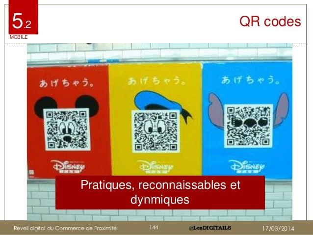 @LesDIGITAILS@LesDIGITAILS QR codes Pratiques, reconnaissables et dynmiques MOBILE 5.2 Réveil digital du Commerce de Proxi...