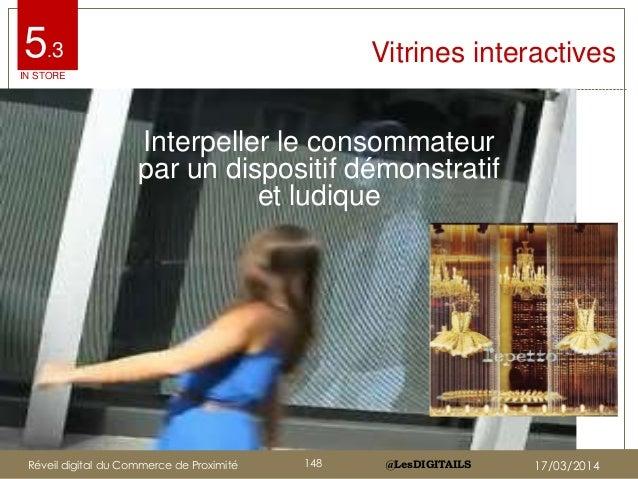@LesDIGITAILS@LesDIGITAILS Vitrines interactives Interpeller le consommateur par un dispositif démonstratif et ludique 5.3...