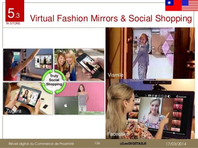@LesDIGITAILS@LesDIGITAILS Virtual Fashion Mirrors & Social Shopping Vismile Facecake Zugara 5.3 IN STORE Réveil digital d...