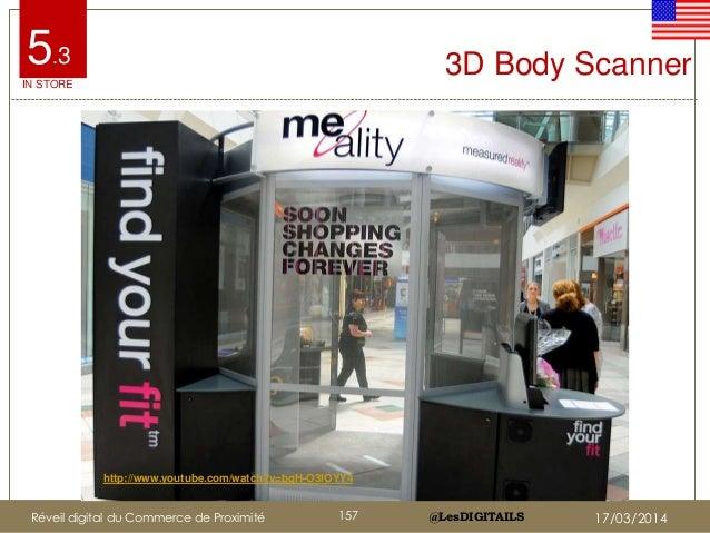 @LesDIGITAILS@LesDIGITAILS http://www.youtube.com/watch?v=bgH-O3lOYY4 3D Body Scanner5.3 IN STORE Réveil digital du Commer...