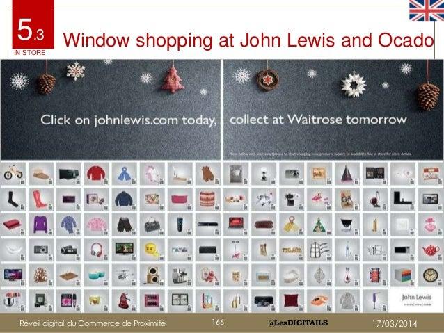 @LesDIGITAILS@LesDIGITAILS Window shopping at John Lewis and Ocado5.3 IN STORE Réveil digital du Commerce de Proximité 166...
