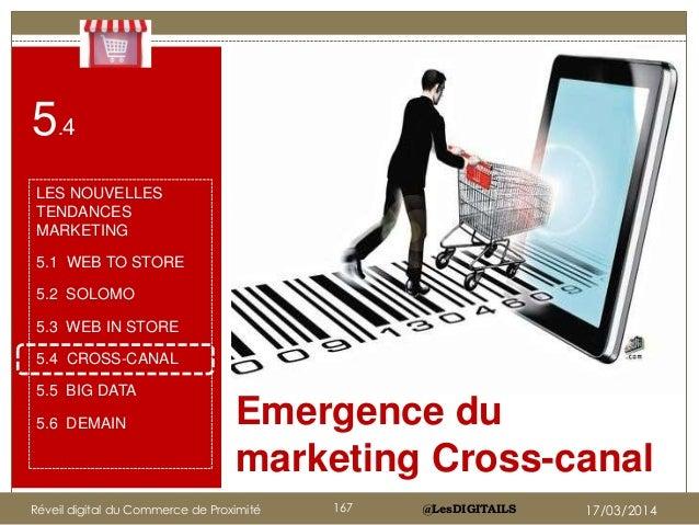 @LesDIGITAILS Emergence du marketing Cross-canal Cliquez sur l'icône pour ajouter une image 5.4 LES NOUVELLES TENDANCES MA...