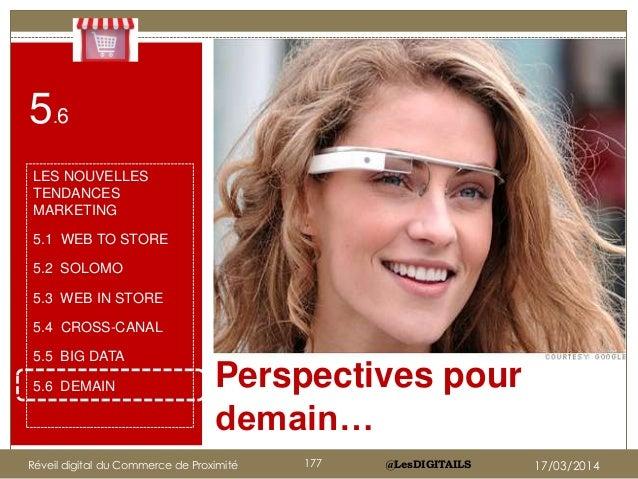 @LesDIGITAILS Perspectives pour demain… 5.6 LES NOUVELLES TENDANCES MARKETING 5.1 WEB TO STORE 5.2 SOLOMO 5.3 WEB IN STORE...