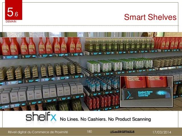 @LesDIGITAILS@LesDIGITAILS Smart Shelves5.6 No Lines. No Cashiers. No Product Scanning DEMAIN Réveil digital du Commerce d...