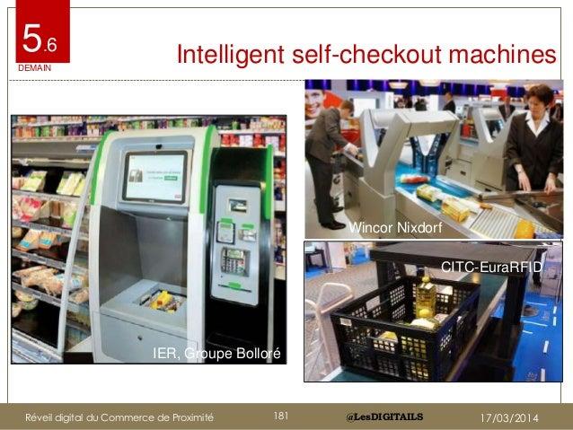 @LesDIGITAILS@LesDIGITAILS Intelligent self-checkout machines5.6 CITC-EuraRFID IER, Groupe Bolloré Wincor Nixdorf DEMAIN R...