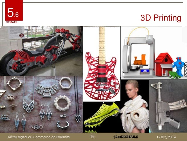 @LesDIGITAILS@LesDIGITAILS 3D Printing5.6 DEMAIN Réveil digital du Commerce de Proximité 17/03/2014182