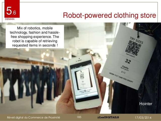 @LesDIGITAILS@LesDIGITAILS Robot-powered clothing store5.6 Mix of robotics, mobile technology, fashion and hassle- free sh...