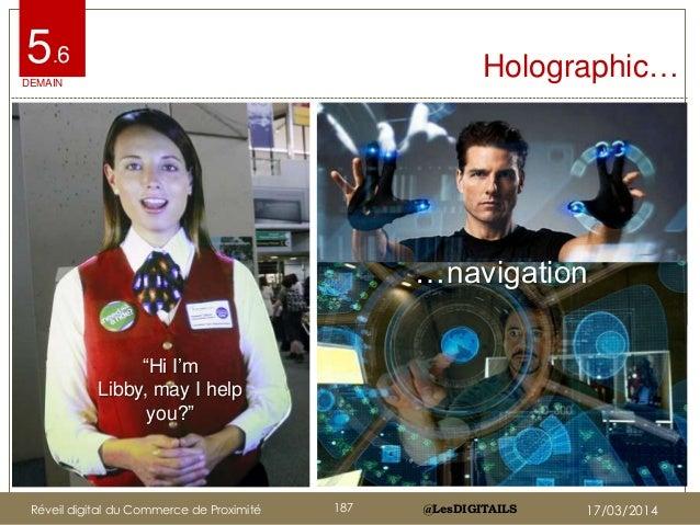 "@LesDIGITAILS@LesDIGITAILS Holographic…5.6 Libby ""Hi I""m Libby, may I help you?"" …navigation DEMAIN Réveil digital du Comm..."