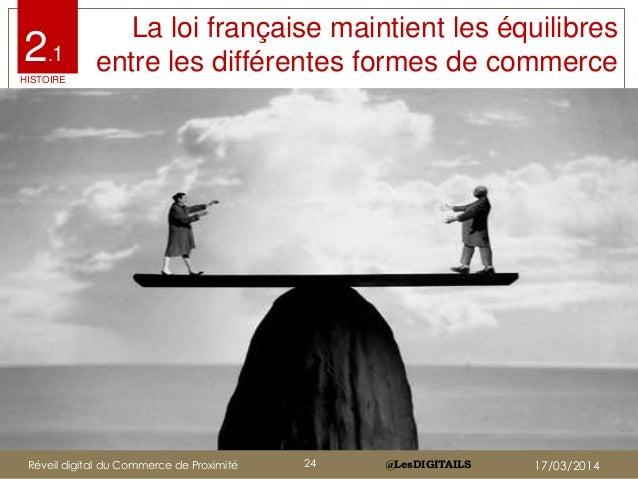 @LesDIGITAILS@LesDIGITAILS La loi française maintient les équilibres entre les différentes formes de commerce2.1 HISTOIRE ...