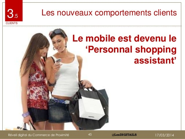 @LesDIGITAILS@LesDIGITAILS Les nouveaux comportements clients Le mobile est devenu le 'Personnal shopping assistant' 3.5 C...