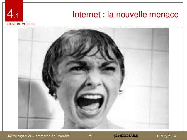 @LesDIGITAILS@LesDIGITAILS Internet : la nouvelle menace4.1 CHAINE DE VALEURS Réveil digital du Commerce de Proximité 66 1...