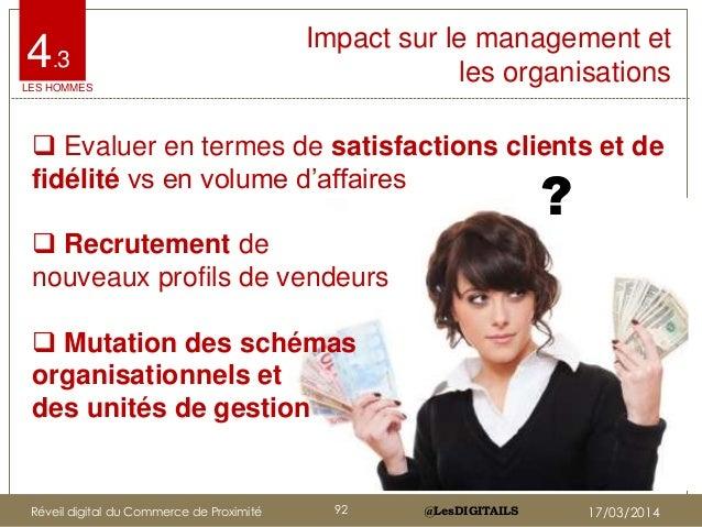 @LesDIGITAILS@LesDIGITAILS 4.3 Impact sur le management et les organisations  Evaluer en termes de satisfactions clients ...