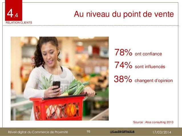 """@LesDIGITAILS@LesDIGITAILS Au niveau du point de vente 38% changent d""""opinion 78% ont confiance 74% sont influencés 4.4 RE..."""