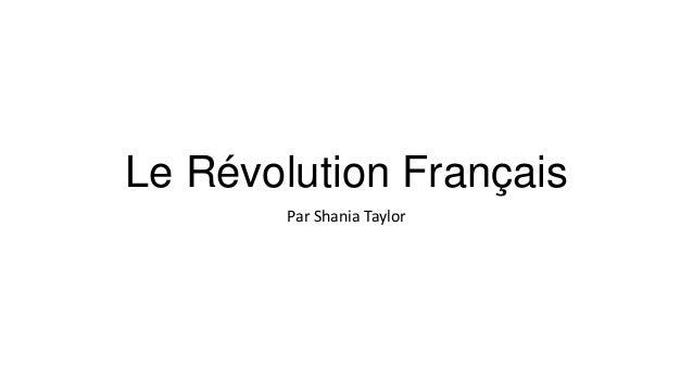 Le Révolution Français Par Shania Taylor