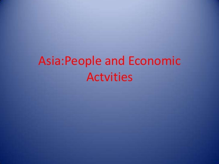 Asia:People and Economic        Actvities