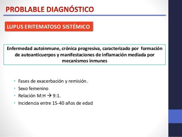 LUPUS ERITEMATOSO SISTÉMICO  Enfermedad autoinmune, crónica progresiva, caracterizado por formación  de autoanticuerpos y ...