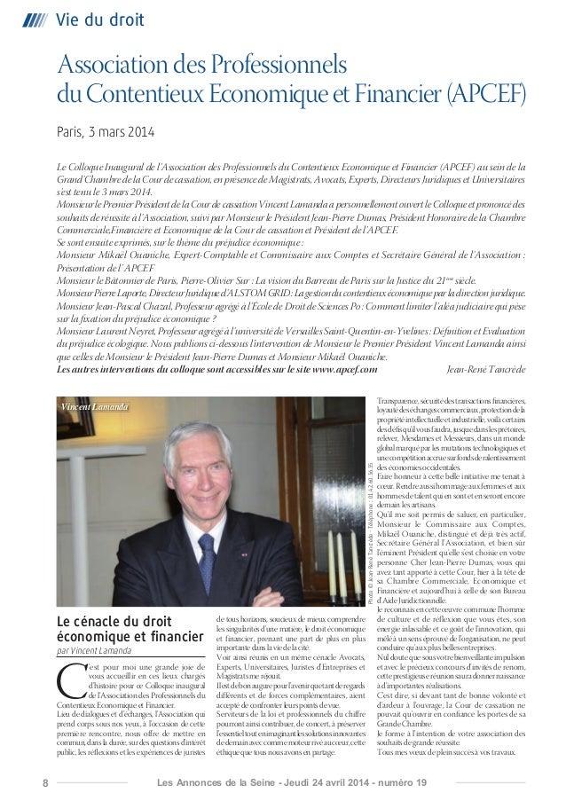 8 Les Annonces de la Seine - Jeudi 24 avril 2014 - numéro 19 Vie du droit Association des Professionnels duContentieuxEcon...