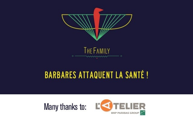 Barbares attaquent la santé !  Many thanks to:
