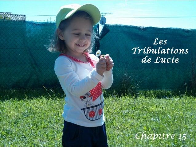 Les Tribulations de Lucie Chapitre 15