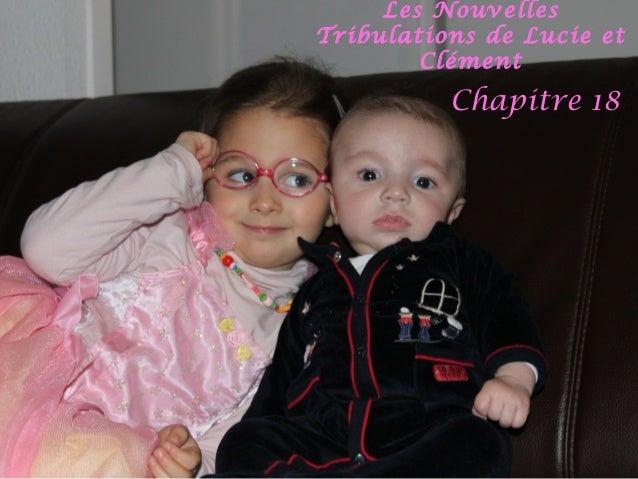 Les Nouvelles Tribulations de Lucie et Clément  Chapitre 18