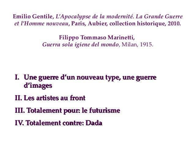 Emilio Gentile, L'Apocalypse de la modernité. La Grande Guerre et l'Homme nouveau, Paris, Aubier, collection historique, 2...