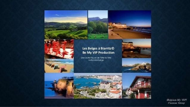 (Belgium My VIP) f'usness Group Une autre façon de fêter la fête nationale belge Les Belges à Biarritz© Be My VIP Producti...