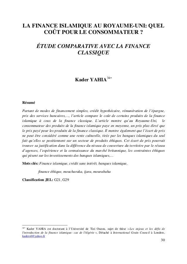 30 LA FINANCE ISLAMIQUE AU ROYAUME-UNI: QUEL COÛT POUR LE CONSOMMATEUR ? ÉTUDE COMPARATIVE AVEC LA FINANCE CLASSIQUE Kader...