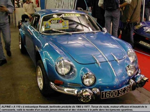 ALPINE « A 110 » à mécanique Renault, berlinette produite de 1960 à 1977. Tenue de route, moteur efficace et beauté de la ...