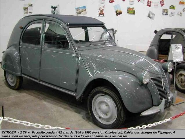 CITROEN « 2 CV ». Produite pendant 42 ans, de 1948 à 1990 (version Charleston). Cahier des charges de l'époque : 4 roues s...