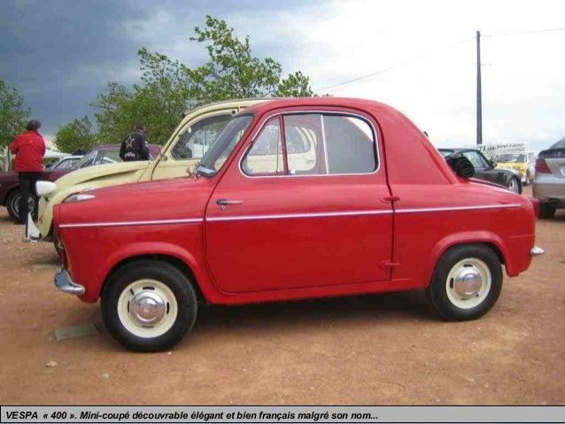 VESPA « 400 ». Mini-coupé découvrable élégant et bien français malgré son nom...