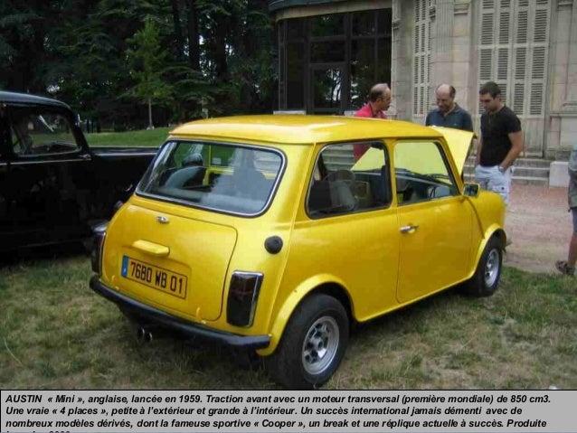AUSTIN « Mini », anglaise, lancée en 1959. Traction avant avec un moteur transversal (première mondiale) de 850 cm3. Une v...