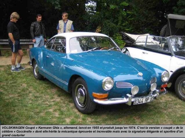 VOLSKWAGEN Coupé « Karmann Ghia », allemand, lancé en 1955 et produit jusqu'en 1974. C'est la version « coupé » de la célè...
