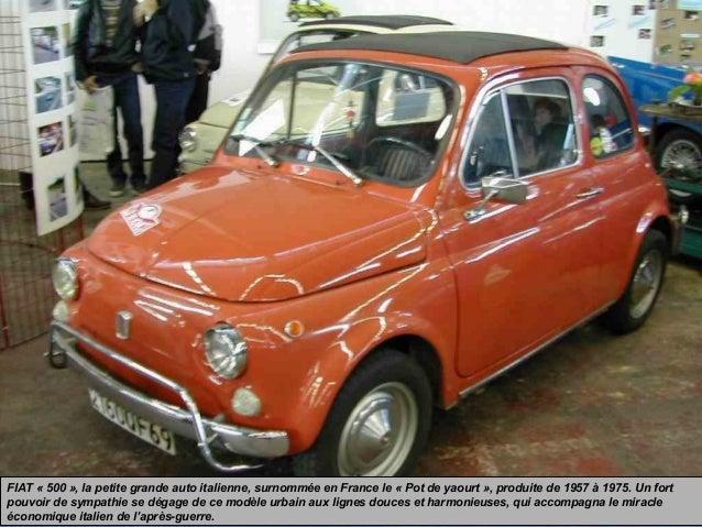 FIAT « 500 », la petite grande auto italienne, surnommée en France le « Pot de yaourt », produite de 1957 à 1975. Un fort ...