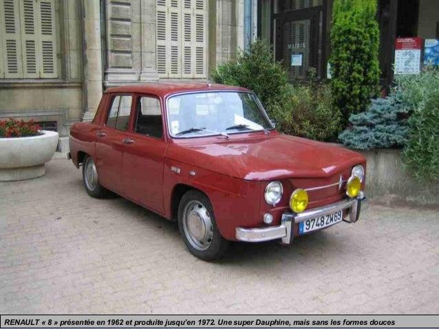 RENAULT « 8 » présentée en 1962 et produite jusqu'en 1972. Une super Dauphine, mais sans les formes douces