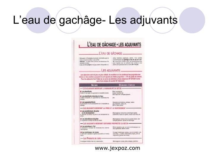 L'eau de gachâge- Les adjuvants www.jexpoz.com