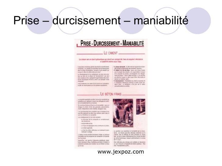 Prise – durcissement – maniabilité www.jexpoz.com