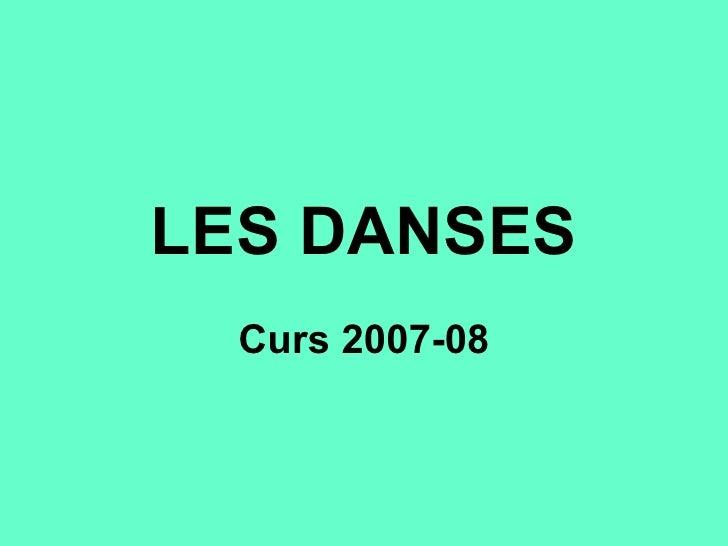 LES DANSES Curs 2007-08