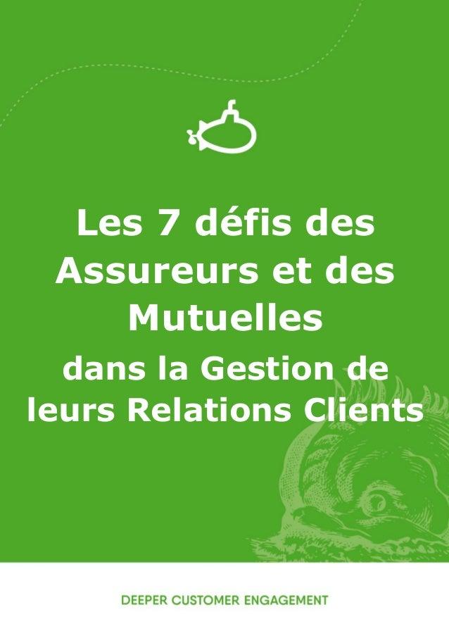 1 Les 7 défis des Assureurs et des Mutuelles dans la Gestion de leurs Relations Clients