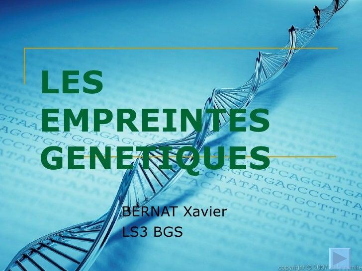 LES EMPREINTES GENETIQUES BERNAT Xavier LS3 BGS