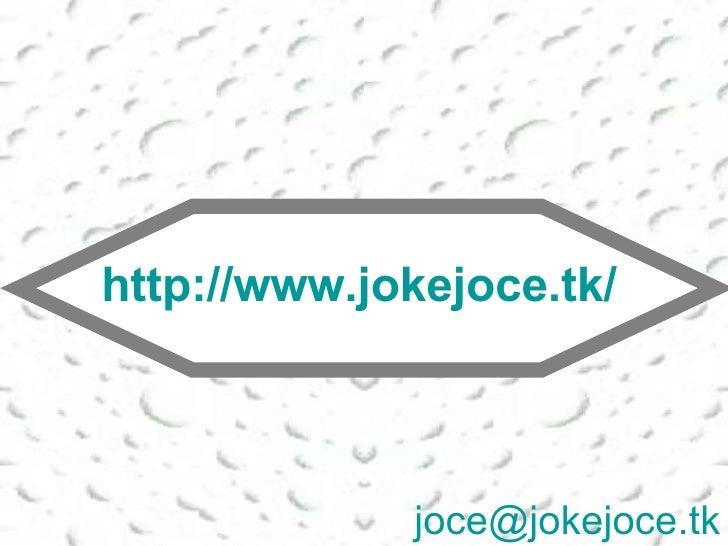 http:// www.jokejoce.tk /   joce @ jokejoce.tk