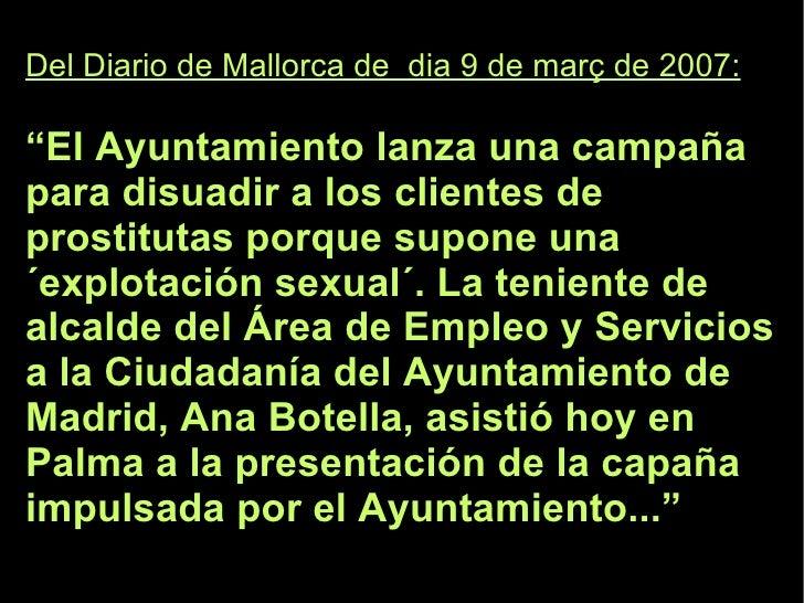 """Del Diario de Mallorca de  dia 9 de març de 2007: """" El Ayuntamiento lanza una campaña para disuadir a los clientes de pros..."""