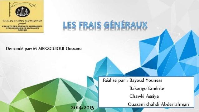 Réalisé par : Bayoud Youness Bakongo Emérite Chawki Assiya Ouazani chahdi Abderrahman Demandé par: M MERZGUIOUI Oussama 20...