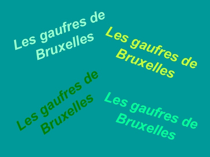 Les gaufres de Bruxelles Les gaufres de Bruxelles Les gaufres de Bruxelles Les gaufres de Bruxelles