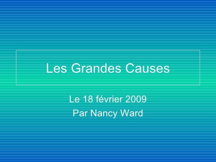 Les Grandes Causes Le 18 février 2009 Par Nancy Ward